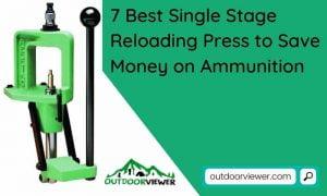 7 Best Single Stage Reloading Press