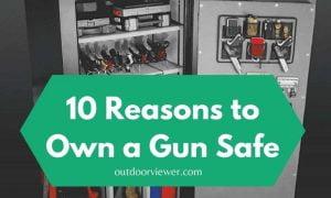 10 Reasons to Own a Gun Safe