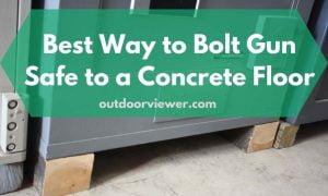 Best Way to Bolt Gun Safe to a Concrete Floor