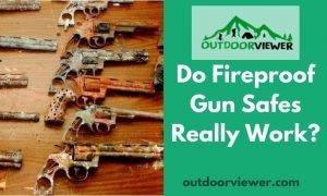 Do Fireproof Gun Safes Really Work