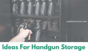 Ideas For Handgun Storage
