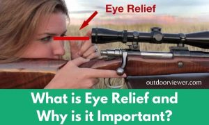 What is Eye Relief and Why is it Important