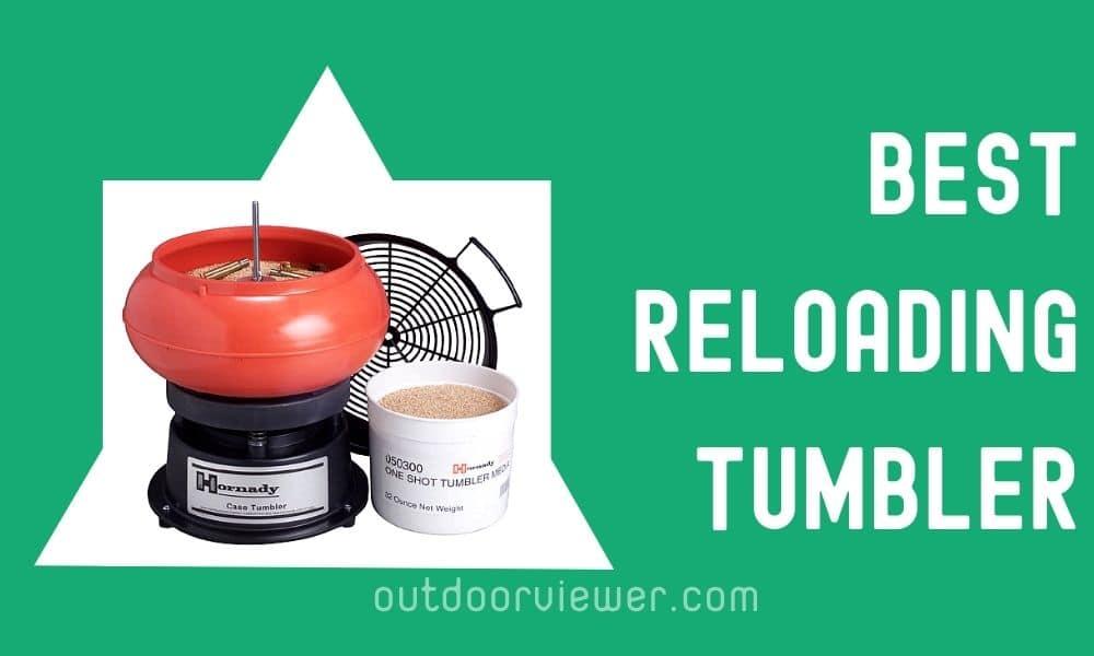Best Reloading Tumblers