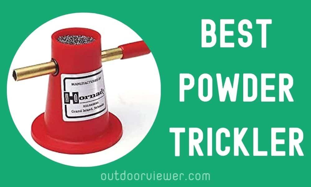 Best Powder Tricklers